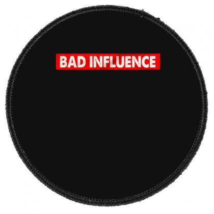 Bad Influence Round Patch Designed By Disgus_thing