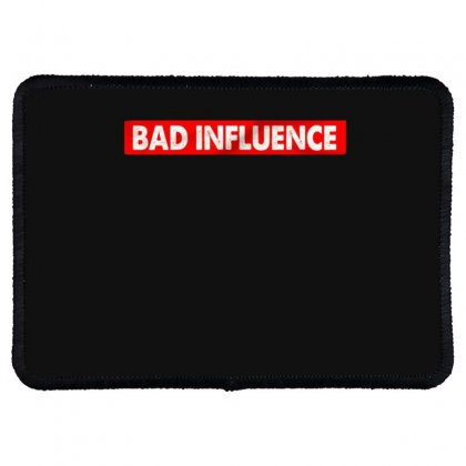 Bad Influence Rectangle Patch Designed By Disgus_thing