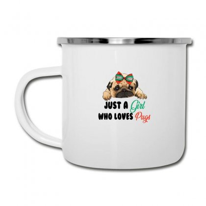 Just A Girl Who Loves Pugs For Light Camper Cup Designed By Sengul