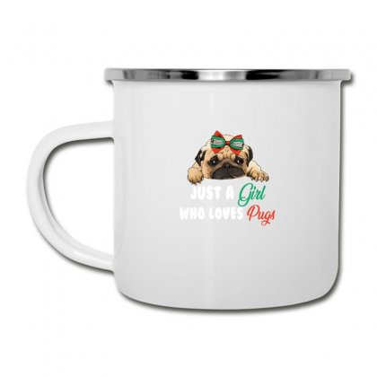 Just A Girl Who Loves Pugs For Dark Camper Cup Designed By Sengul