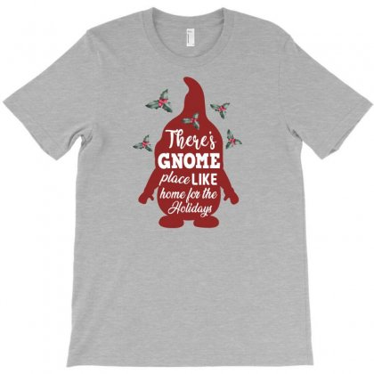 There's Gnome Place Like Home For The Holidays T-shirt Designed By Sengul