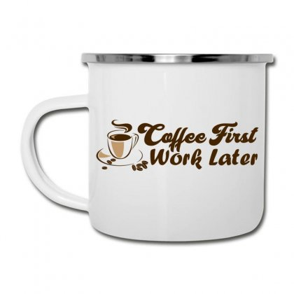 Coffee First Work Later Camper Cup Designed By Rdcahya