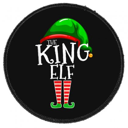 The King Elf Family Matching Group Christmas Gift Men Dad T Shirt Round Patch Designed By Cuser1744