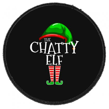 The Chatty Elf Group Matching Family Christmas Gift Funny T Shirt Round Patch Designed By Cuser1744
