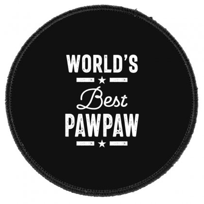 World's Best Pawpaw Father Grandpa Gift Round Patch Designed By Cidolopez