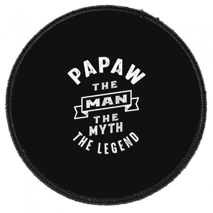 Papaw The Man The Myth The Legend Daddy Gift Round Patch Designed By Cidolopez
