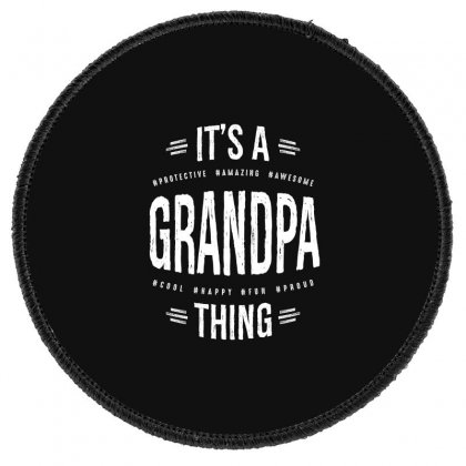 Mens It's A Grandpa Thing Awesome Grandfather Round Patch Designed By Cidolopez