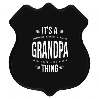 Mens It's A Grandpa Thing Awesome Grandfather Shield Patch Designed By Cidolopez
