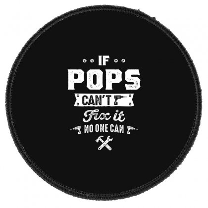 Mens If Pops Can Fix It Father's Day Funny Gift Round Patch Designed By Cidolopez