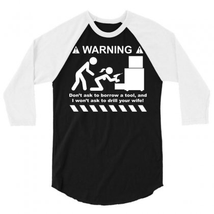Drill Your Wife 3/4 Sleeve Shirt Designed By Daraart