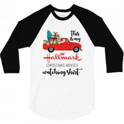 this is my hallmark christmas movies watching shirt 3/4 Sleeve Shirt | Artistshot