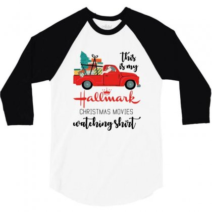 This Is My Hallmark Christmas Movies Watching Shirt 3/4 Sleeve Shirt Designed By Mirazjason