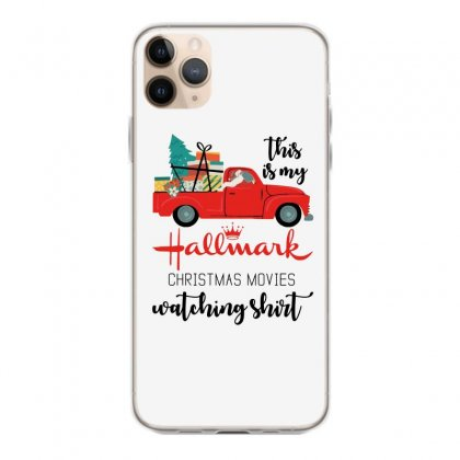 This Is My Hallmark Christmas Movies Watching Shirt Iphone 11 Pro Max Case Designed By Mirazjason