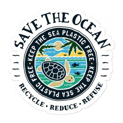 Save The Ocean Keep The Sea Plastic Free Sticker Designed By Mirazjason