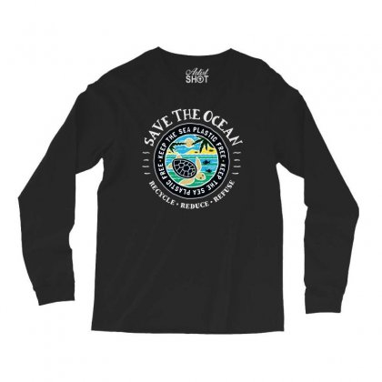 Save The Ocean   Keep The Sea Plastic Free Long Sleeve Shirts Designed By Mirazjason