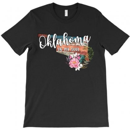Oklahoma In My Soul T-shirt Designed By Honeysuckle