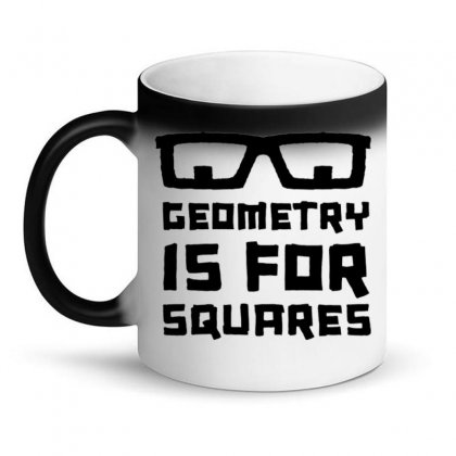 Geometry Is For Squares Magic Mug Designed By Daraart