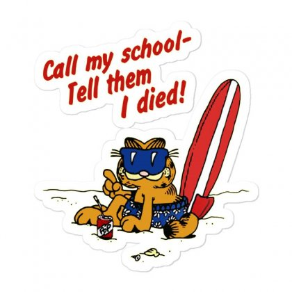 Call My School   Tell Them I Died! Sticker Designed By Meganphoebe