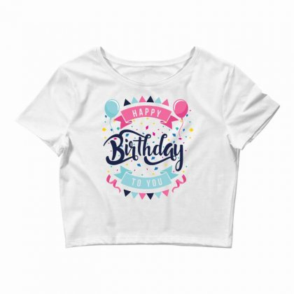 Happy Birtday Crop Top Designed By Daraart