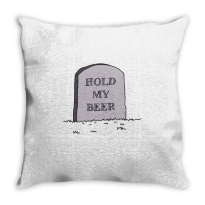Hold My Beer Throw Pillow Designed By Daraart