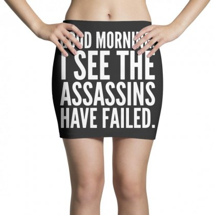 Good Morning I See The Assassins Have Failed Mini Skirts Designed By Meganphoebe