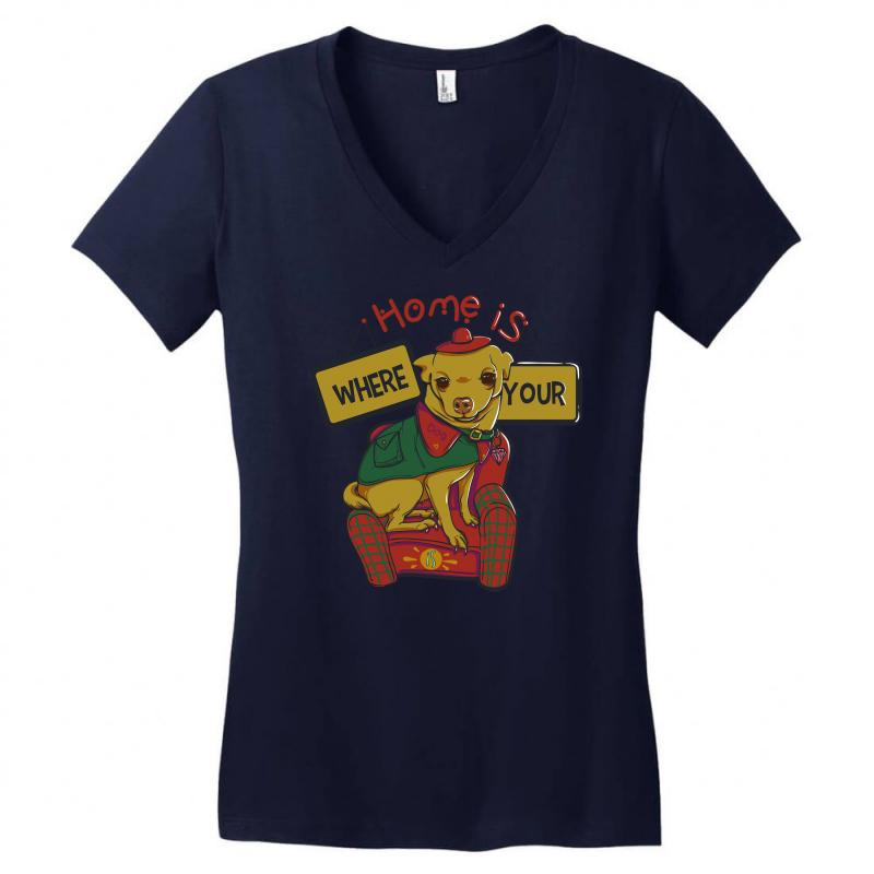 Home Is Where Your Dog Is Women's V-neck T-shirt | Artistshot