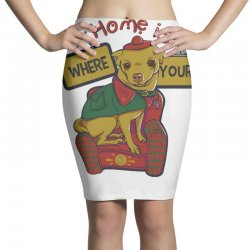 home is where your dog is Pencil Skirts | Artistshot