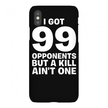 99 Opponents But A Kill Ain't One Funny Iphonex Case Designed By Erryshop