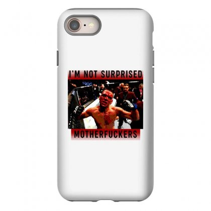 I'm Not Surprised Motherfuckers Iphone 8 Case Designed By Meganphoebe