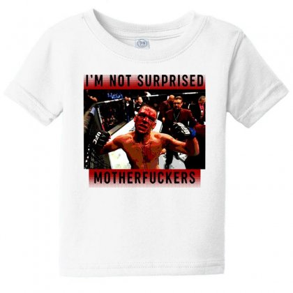 I'm Not Surprised Motherfuckers Baby Tee Designed By Meganphoebe