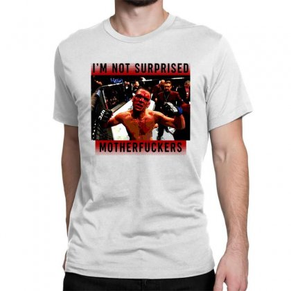 I'm Not Surprised Motherfuckers Classic T-shirt Designed By Meganphoebe
