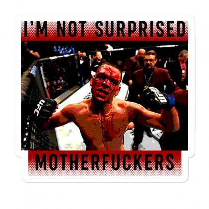 I'm Not Surprised Motherfuckers Sticker Designed By Meganphoebe