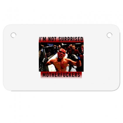 I'm Not Surprised Motherfuckers Motorcycle License Plate Designed By Meganphoebe