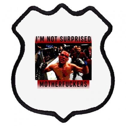 I'm Not Surprised Motherfuckers Shield Patch Designed By Meganphoebe