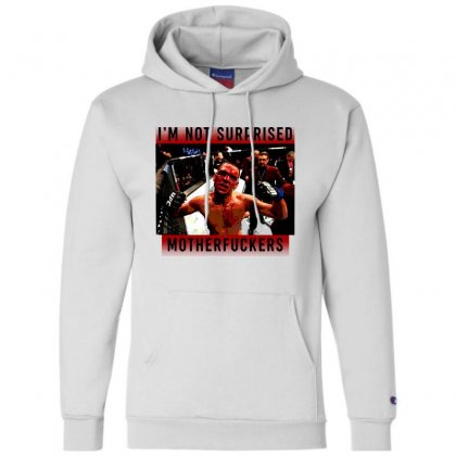 I'm Not Surprised Motherfuckers Champion Hoodie Designed By Meganphoebe