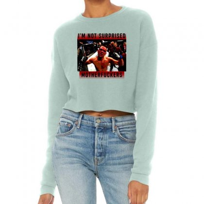 I'm Not Surprised Motherfuckers Cropped Sweater Designed By Meganphoebe