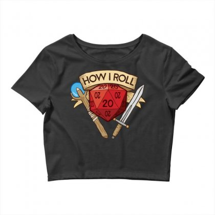 How I Roll D&d Dnd Crop Top Designed By Daraart