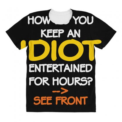 How To Keep An Idiot Entertained All Over Women's T-shirt Designed By Daraart