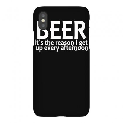 Beer It's The Reason Funny Drinkin Iphonex Case Designed By Erryshop