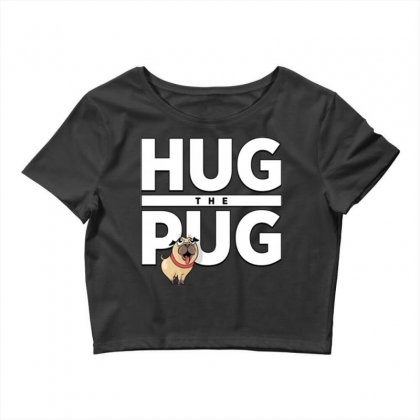 Hug The Pug Crop Top Designed By Daraart