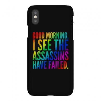 Good Morning I See The Assassins Have Failed Iphonex Case Designed By Meganphoebe