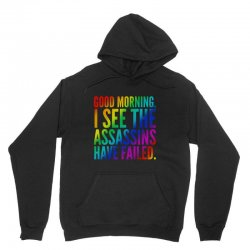 good morning i see the assassins have failed Unisex Hoodie | Artistshot