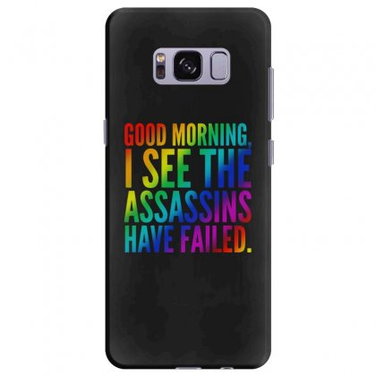 Good Morning I See The Assassins Have Failed Samsung Galaxy S8 Plus Case Designed By Meganphoebe