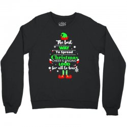 elf christmas the best way to spread christmas cheer Crewneck Sweatshirt | Artistshot