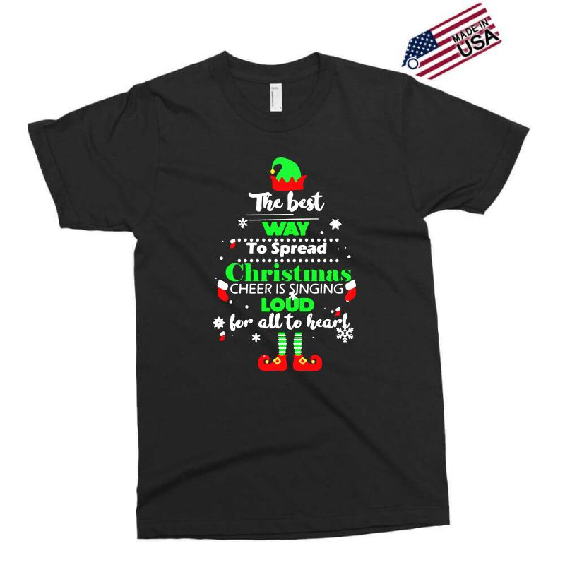 Elf Christmas The Best Way To Spread Christmas Cheer Exclusive T-shirt | Artistshot