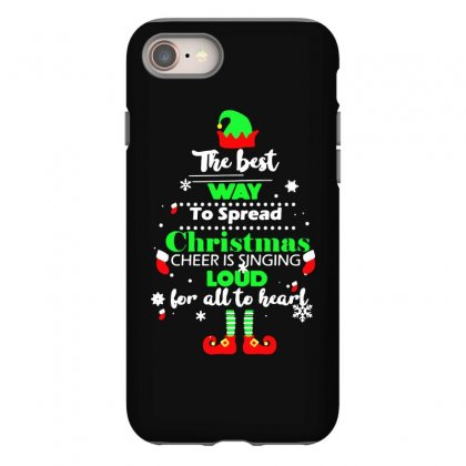 Elf Christmas The Best Way To Spread Christmas Cheer Iphone 8 Case Designed By Meganphoebe