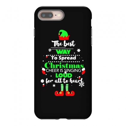 Elf Christmas The Best Way To Spread Christmas Cheer Iphone 8 Plus Case Designed By Meganphoebe