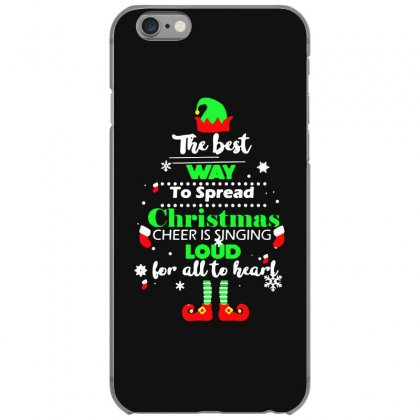 Elf Christmas The Best Way To Spread Christmas Cheer Iphone 6/6s Case Designed By Meganphoebe