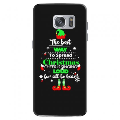 Elf Christmas The Best Way To Spread Christmas Cheer Samsung Galaxy S7 Case Designed By Meganphoebe