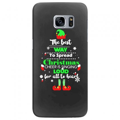 Elf Christmas The Best Way To Spread Christmas Cheer Samsung Galaxy S7 Edge Case Designed By Meganphoebe